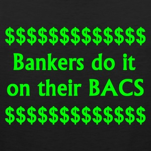 Bankers Do It On Their BACS. - Men's Premium Tank Top