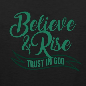 Believe and Rise - Trust in your God - Männer Premium Tank Top