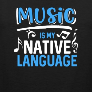 Music is my native language - Men's Premium Tank Top