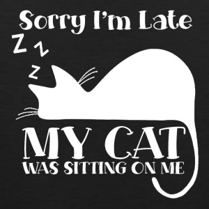 Sorry I'm late - my cat was sitting on me - Men's Premium Tank Top