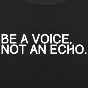 BE A VOICE NOT AN ECHO - Männer Premium Tank Top