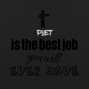 Poet is the best job you will ever have - Männer Premium Tank Top