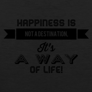 happiness is not a destination - Männer Premium Tank Top