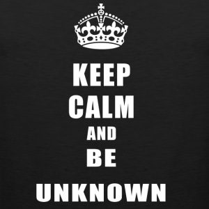 Unknown Rivals Keep Calm and be unknown - Männer Premium Tank Top