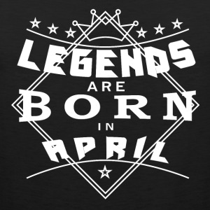 Legends April born birthday gift birth - Men's Premium Tank Top