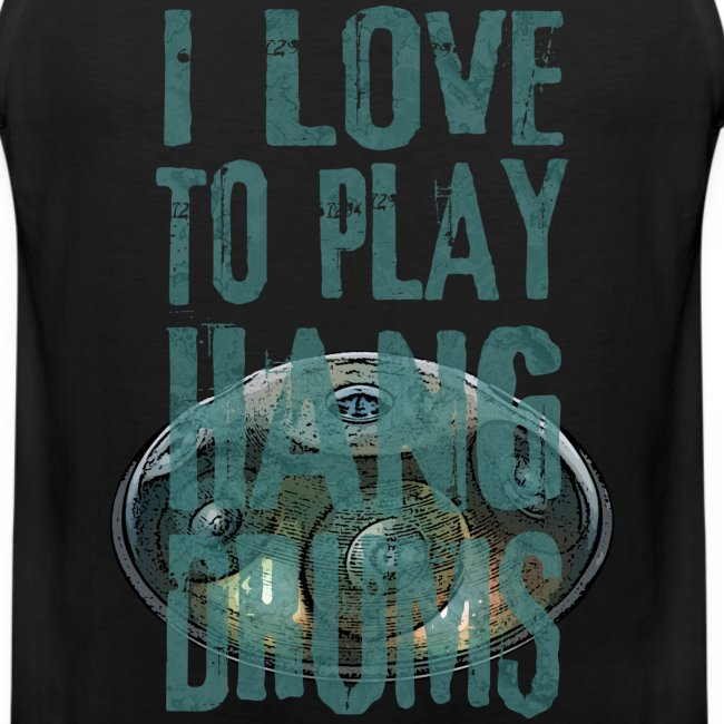 I LOVE TO PLAY HANG DRUMS handpan