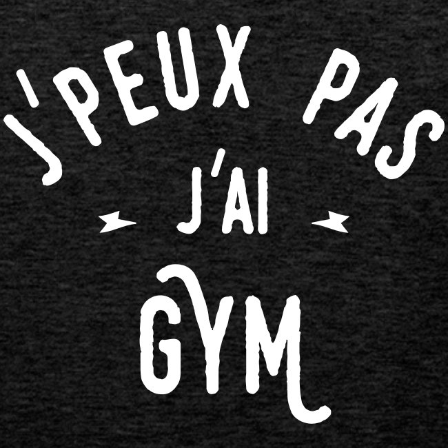 j'peux pas j'ai gym