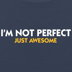I Am Not Perfect. Just Awesome! - Men's Premium Tank Top