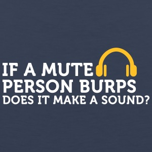 If A Mute Person Burps .... - Men's Premium Tank Top