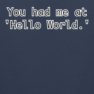 You had me at Hello World - Men's Premium Tank Top