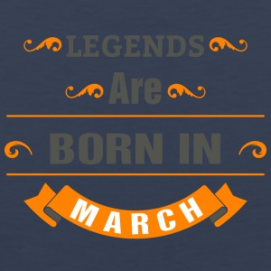 LEGENDS ARE BORN IN MARCH - Männer Premium Tank Top
