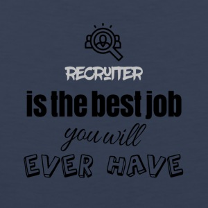 Recruiter is the best job you will ever have - Männer Premium Tank Top