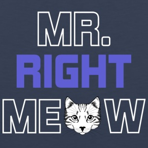 MR RIGHT MEOW - Men's Premium Tank Top