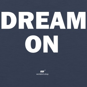 Dream on (white) - Men's Premium Tank Top