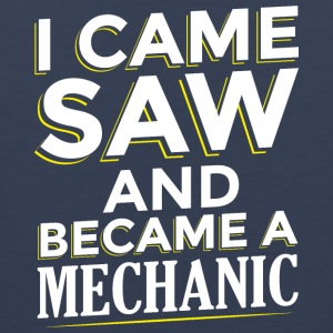 I CAME SAW AND BECAME A MECHANIC - Men's Premium Tank Top