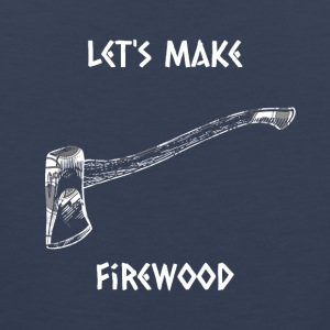 Let's make firewood - Men's Premium Tank Top