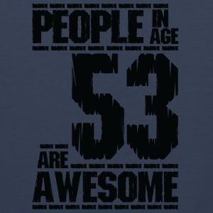PEOPLE IN AGE 53 ARE AWESOME - Men's Premium Tank Top