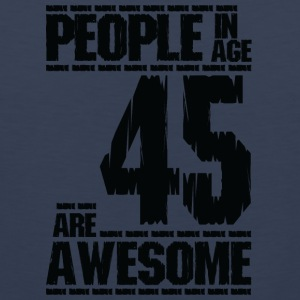 PEOPLE IN AGE 45 ARE AWESOME - Men's Premium Tank Top
