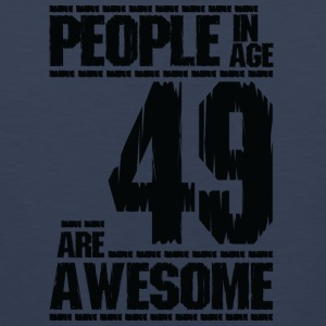 PEOPLE IN AGE 49 ARE AWESOME - Men's Premium Tank Top