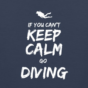IF YOU CAN NOT KEEP CALM GO DIVING - Men's Premium Tank Top