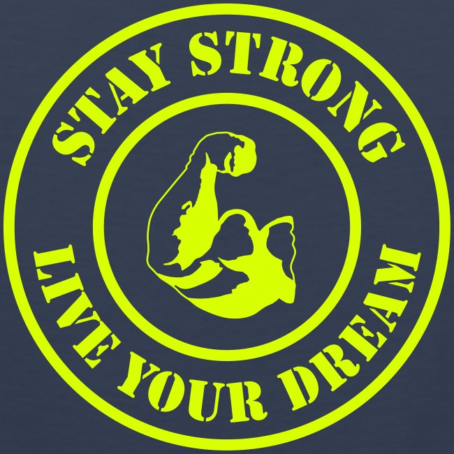 Stay Strong Live Your Dream