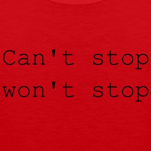 Can not stop - Men's Premium Tank Top