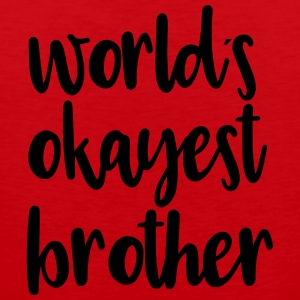 World's okayest brother - Men's Premium Tank Top