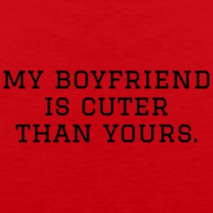 My boyfriend is cuter than yours - Men's Premium Tank Top