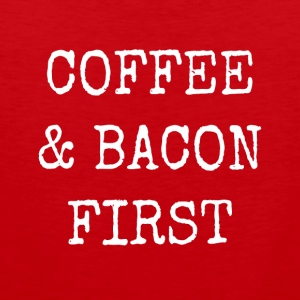 coffee and bacon first - Men's Premium Tank Top