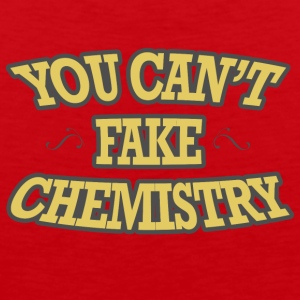 Chemiker / Chemie: You can´t fake chemistry - Männer Premium Tank Top