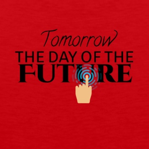 Tomorrow is the day of the future - Men's Premium Tank Top