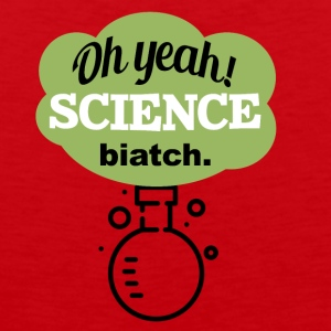 Oh Yeah Science Bitch - Mannen Premium tank top