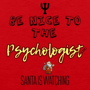 Be nice to the psychologist Santa is watching - Men's Premium Tank Top