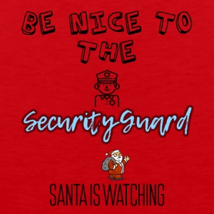 Be nice to the security guard Santa is watching - Men's Premium Tank Top