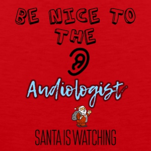 Be nice to the audiologist Santa is watching - Men's Premium Tank Top