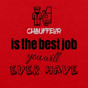 Chauffeur is the best job you will ever have - Männer Premium Tank Top