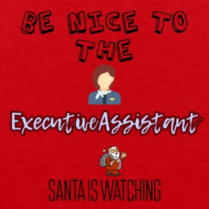 Be nice to the Executive Assistant Santa watch it - Männer Premium Tank Top