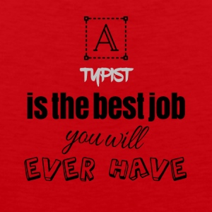 Typist is the best job you will ever have - Männer Premium Tank Top
