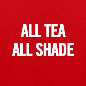 All Tea All Shade White - Men's Premium Tank Top