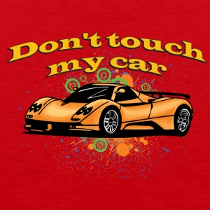 Don t touch my car - Men's Premium Tank Top