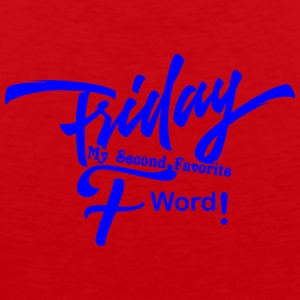 FRIDAY MY SECOND FAVORITE F WORD - Men's Premium Tank Top
