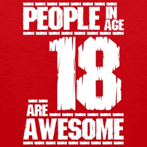 PEOPLE IN AGE 18 ARE AWESOME white - Men's Premium Tank Top