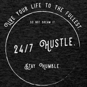 Live your life to the fullest. 24/7 Hustle. - Men's Premium Tank Top