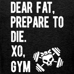 Dear fat prepare to die xo gym - Men's Premium Tank Top