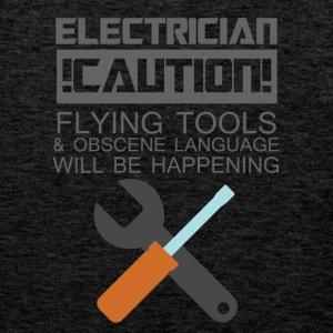 Electrician: Electrician. Caution! Flying Tools & - Men's Premium Tank Top