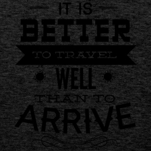 it is better to travel - Men's Premium Tank Top