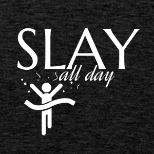 Slay all day That's what I do - Männer Premium Tank Top
