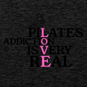 Pilates addiction is very real - Men's Premium Tank Top