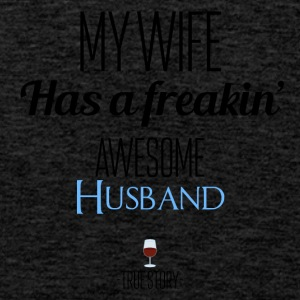 My wife has a freaking awesome husband - Men's Premium Tank Top