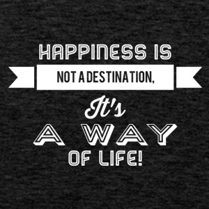 Happiness is not a destination it's a way... weiss - Männer Premium Tank Top